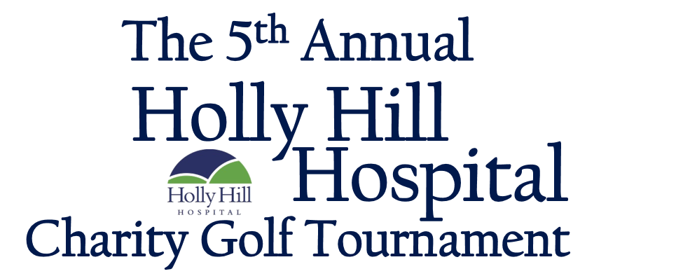5th Annual Holly Hill Hospital Charity Golf Tournament