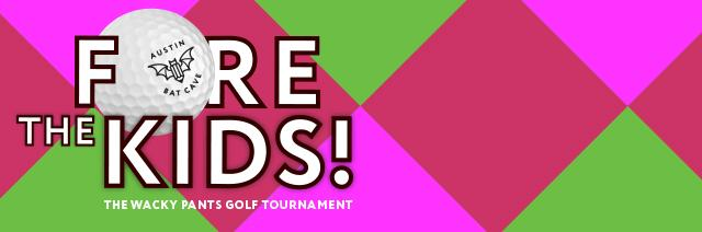 FORE the Kids Wacky Pants Golf Tournament