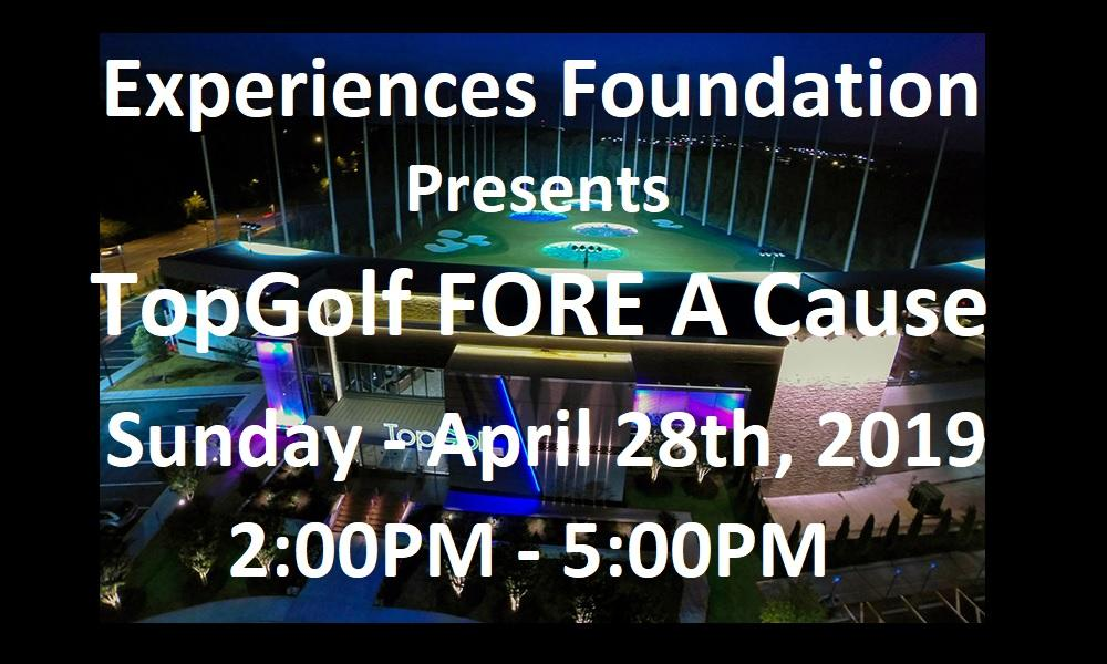 Experiences Foundation - 1st Annual TopGolf Fore A Cause