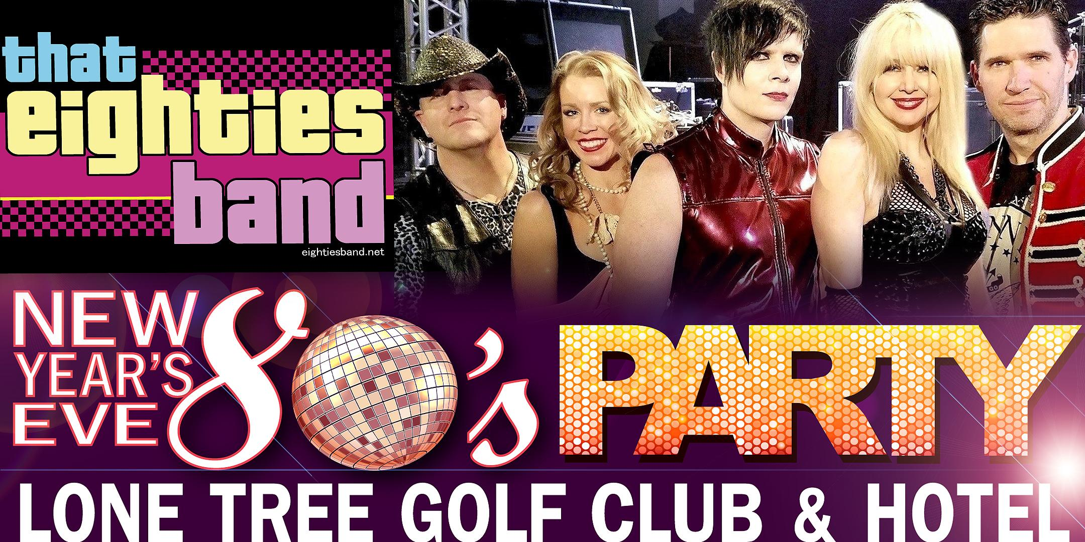 New Year's Eve 80's Party at Lone Tree Golf Club & Hotel